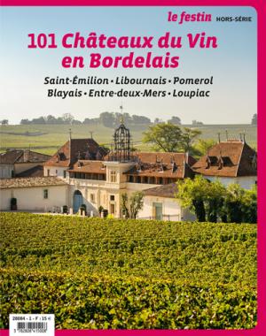 101 Châteaux du vin en Bordelais, de Saint-Émilion et la rive droite