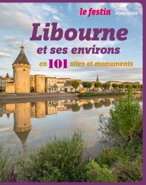 Libourne et ses environs en 101 sites et monuments
