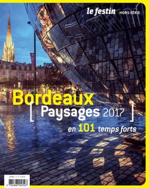 Bordeaux [ Paysages 2017 ] en 101 temps forts
