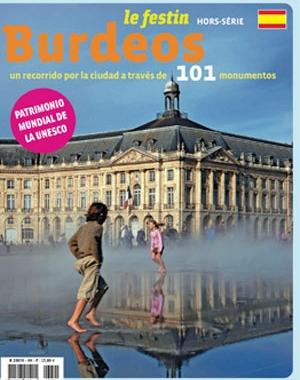 Burdeos. Un recorrido por la ciudad a través de 101 monumentos | Le Festin