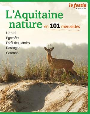 L'Aquitaine nature en 101 merveilles | Le Festin