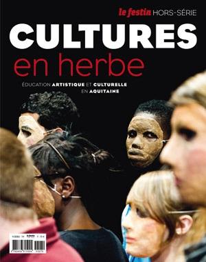 Cultures en herbe - Éducation artistique et culturelle en Aquitaine | Le Festin