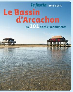 Le Bassin d'Arcachon en 101 sites et monuments | Le Festin