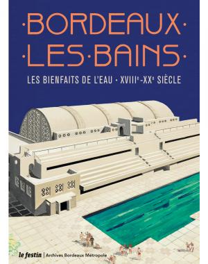 Bordeaux-les-Bains - XVIIIe-XXe siècle