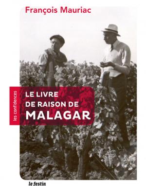 Le livre de raison de Malagar - François Mauriac
