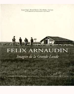 Félix Arnaudin, imagier de la Grande Lande