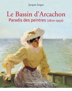 Le Bassin d'Arcachon, paradis des peintres, L'Horizon chimérique