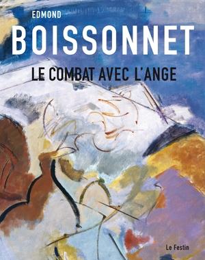 Edmond Boissonnet. Le Combat avec l'Ange | Le Festin