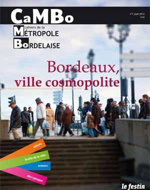 CaMBo #1 - Bordeaux, ville cosmopolite | Le Festin