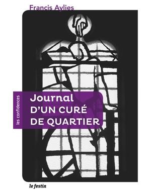Journal d'un curé de quartier | Francis Aylies | Editions Le Festin