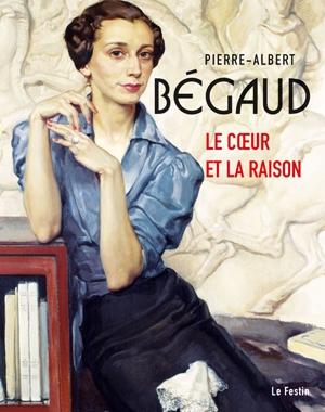 Pierre-Albert Bégaud - Le Cœur et la Raison | Le Festin