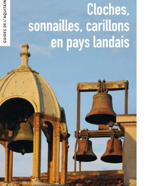 Cloches, sonnailles, carillons en Pays landais | Le Festin