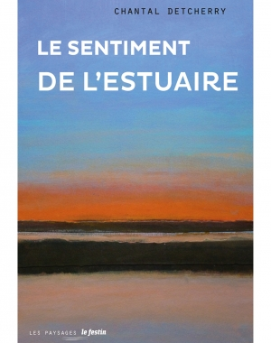 Le sentiment de l'estuaire - Chantal Detcherry