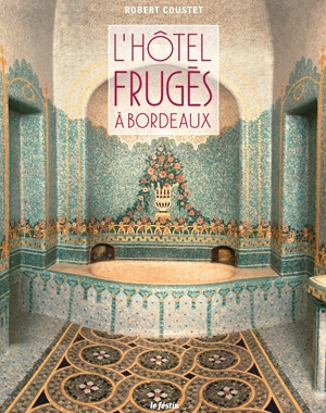 L'Hôtel Frugès à Bordeaux | Le Festin