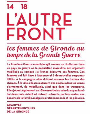 14/18, L'autre front. Les femmes de Gironde au temps de la Grande Guerre