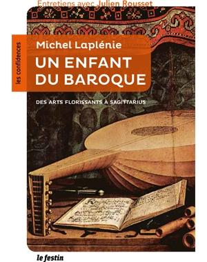 Michel Laplénie : un enfant du Baroque - Éditions Le Festin