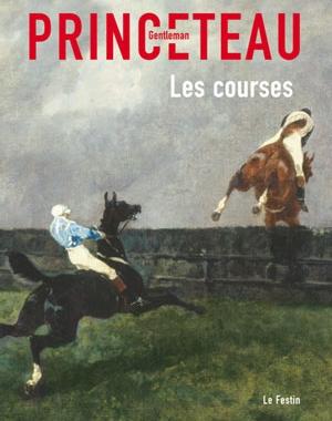 Gentleman Princeteau - 2 - Les Courses | Le Festin