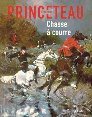 Gentleman Princeteau - 4 - Chasse à courre | Le Festin
