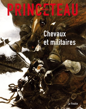 Gentleman Princeteau - 7 - Chevaux et militaires | Le Festin
