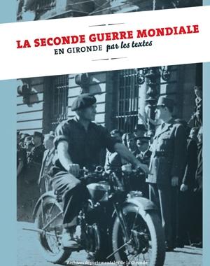 La Seconde guerre mondiale en Gironde par les textes | Le Festin