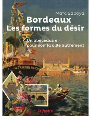 Bordeaux. Les Formes du Désir