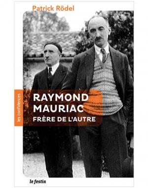 Raymond Mauriac, le frère de l'autre