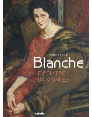 Jacques-Émile Blanche. Le peintre aux visages