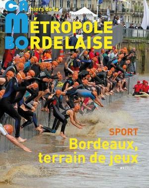 Cambo #9 - Sport, Bordeaux terrain de jeux