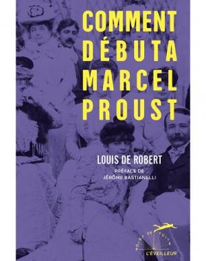 Comment débuta Marcel Proust