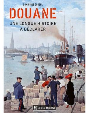 Douane : une longue histoire à déclarer