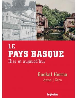 Le Pays basque hier et eujourd'hui / Euskal Herria, aitzin gero