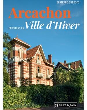 Arcachon, parcours en Ville d'Hiver