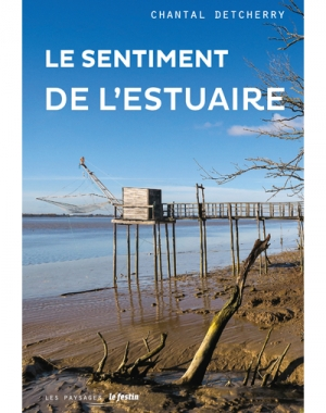 Le sentiment de l'estuaire - Chantal Detcherry (nouvelle édition)