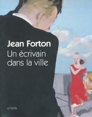 Jean Forton - Un écrivain dans la ville