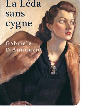 La Léda sans cygne | Gabriele D'Annunzio | Le Festin