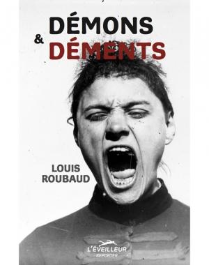 Démons & déments - Louis Roubaud